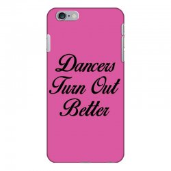 dancers turn out better iPhone 6 Plus/6s Plus Case   Artistshot