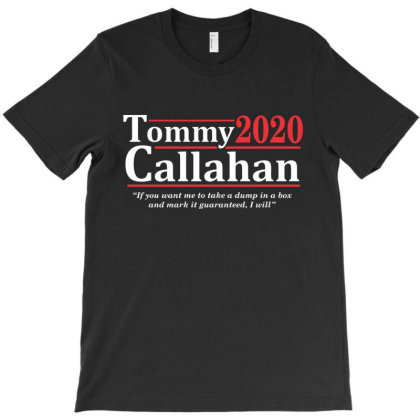 Tommy Callahan 2020 Election T-shirt Designed By Mito220