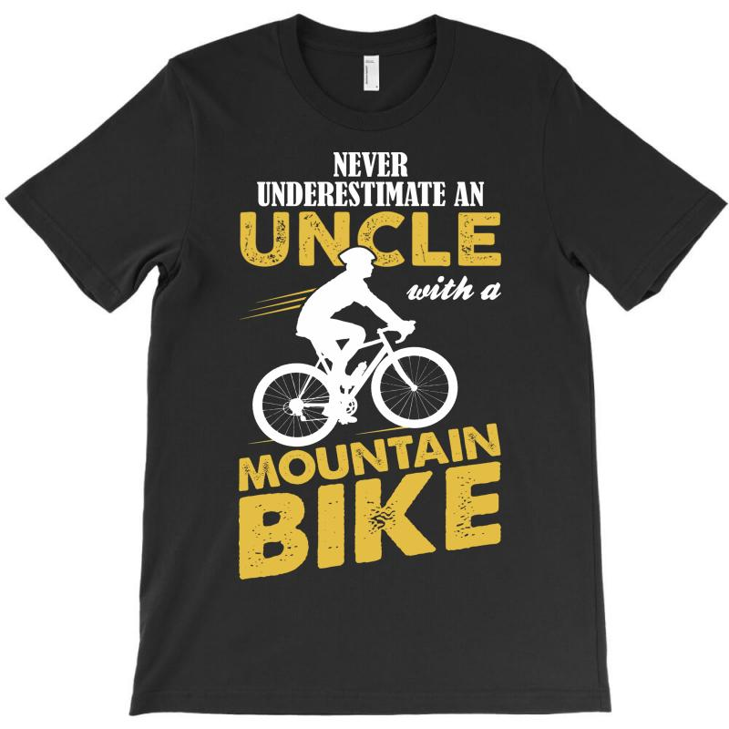 Never Underestimate An Uncle With A Mountain Bike T-shirt   Artistshot