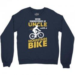 Never Underestimate An Uncle With A Mountain Bike Crewneck Sweatshirt   Artistshot