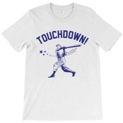 Touchdown Baseball T-shirt Designed By Mito220