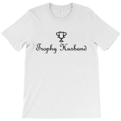 Trophy Husband T-shirt Designed By Mito220