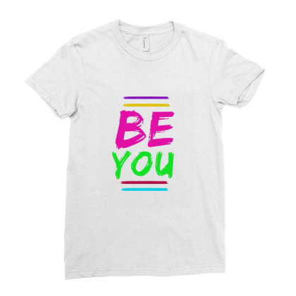 Be You Ladies Fitted T-shirt Designed By Alparslan Acar