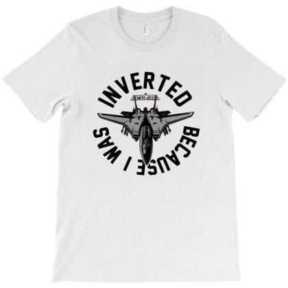 Because I Was Inverted Merch T-shirt Designed By Dyona Asmarani