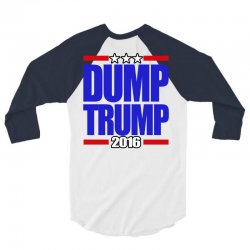 Dump Trump 2016 3/4 Sleeve Shirt | Artistshot