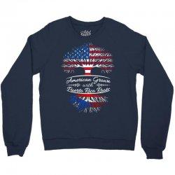 American Grown with Puerto Rican roots Crewneck Sweatshirt | Artistshot