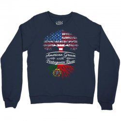 American Grown with Portugues roots Crewneck Sweatshirt | Artistshot