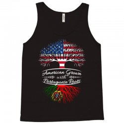 American Grown with Portugues roots Tank Top | Artistshot