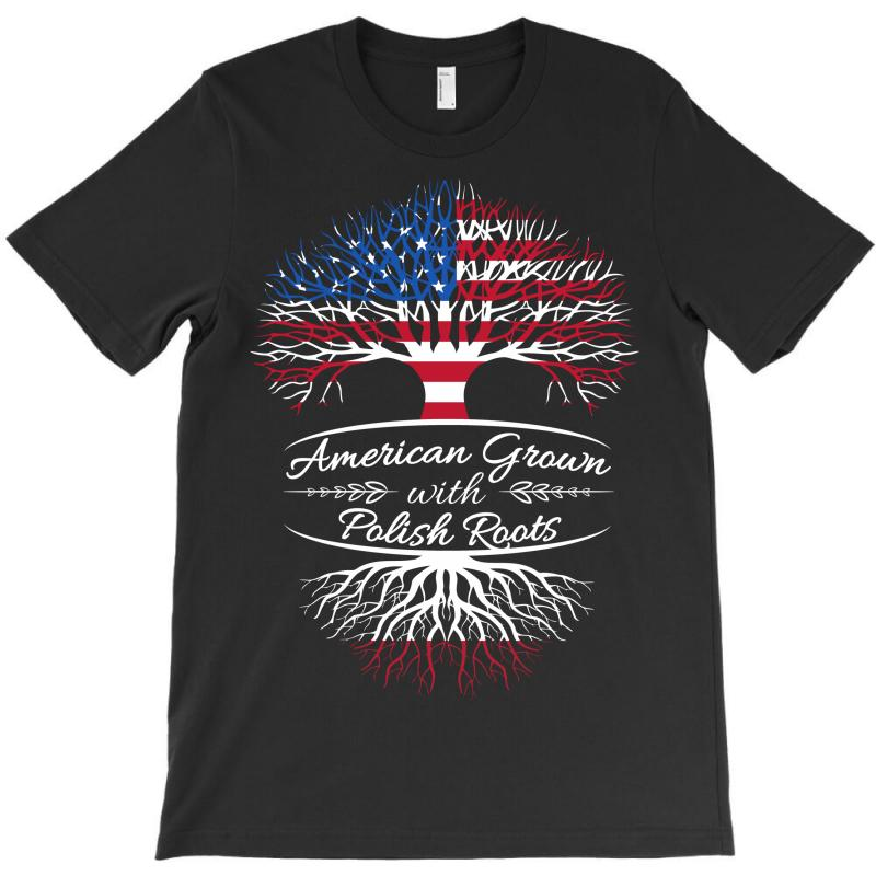 American Grown With Polish Roots T-shirt | Artistshot