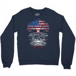 American Grown with Polish Roots Crewneck Sweatshirt | Artistshot