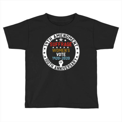 19th Amendment Suffrage Women's Vote 1920 2020 100th Anniversary Toddler T-shirt Designed By Colorfull Art
