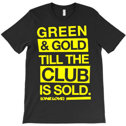 Green & Gold Till The Club Is Sold T-shirt Designed By Schulz-12