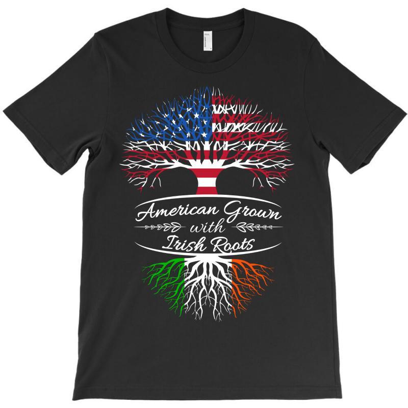 American Grown With Irish Roots T-shirt | Artistshot