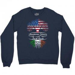 American Grown with Irish roots Crewneck Sweatshirt   Artistshot