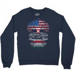 American Grown with Hungarian roots Crewneck Sweatshirt | Artistshot