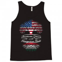 American Grown with Hungarian roots Tank Top | Artistshot