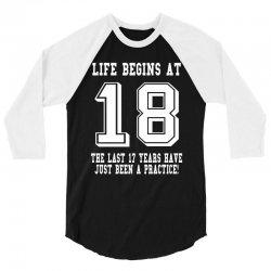 Life Begins At 18...18th Birthday 3/4 Sleeve Shirt | Artistshot
