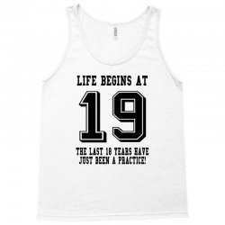19th birthday life begins at 19 Tank Top | Artistshot