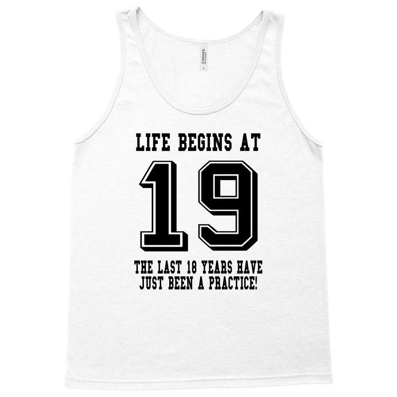 19th Birthday Life Begins At 19 Tank Top | Artistshot