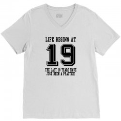 19th birthday life begins at 19 V-Neck Tee | Artistshot
