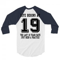 19th birthday life begins at 19 3/4 Sleeve Shirt | Artistshot