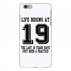 19th birthday life begins at 19 iPhone 6 Plus/6s Plus Case | Artistshot