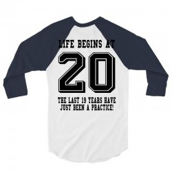 Life Begins At 20... 20th Birthday 3/4 Sleeve Shirt | Artistshot