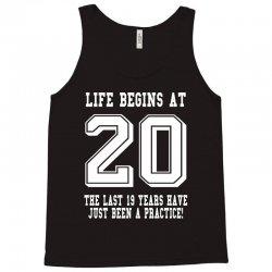 Life Begins At 20... 20th Birthday Tank Top | Artistshot