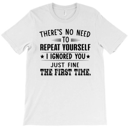 There's No Need To Repeat Yourself T-shirt Designed By Schulz-12