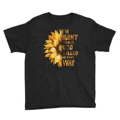 Im Blunt Because God Rolled Me That Way Youth Tee Designed By Badaudesign