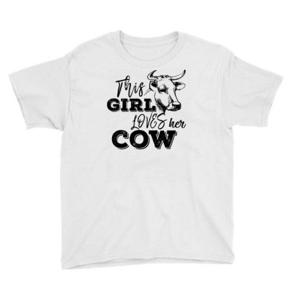 This Girl Loves Her Cow Youth Tee Designed By Bettercallsaul