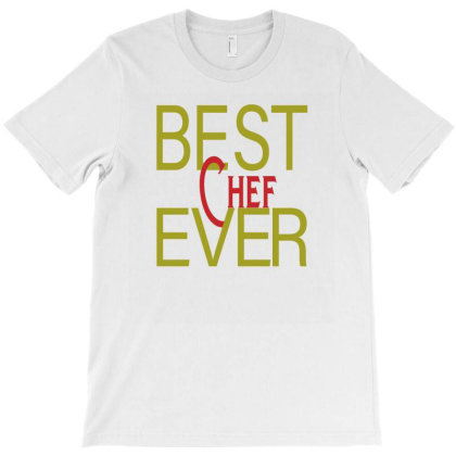 Best Chef Ever T-shirt Designed By Alparslan Acar