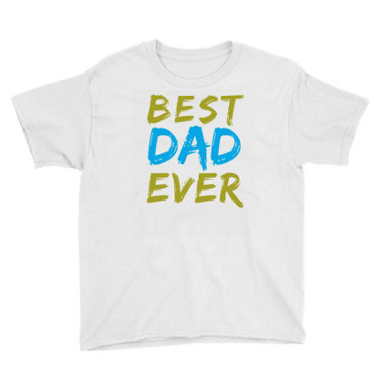Best Dad Ever Youth Tee Designed By Alparslan Acar