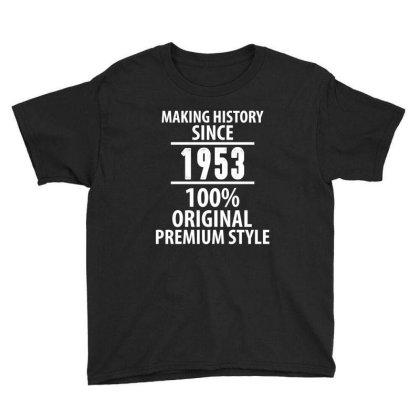 Making History Since 1953 100% Original Premium Style Youth Tee Designed By Rafaellopez