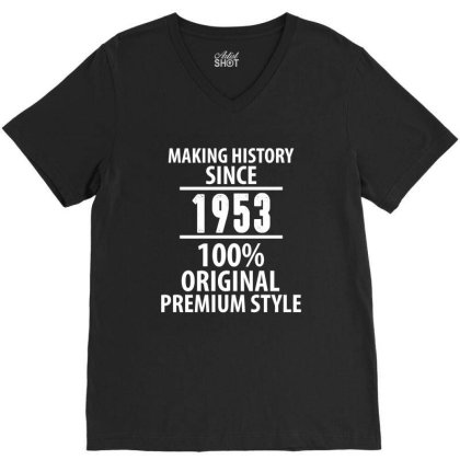 Making History Since 1953 100% Original Premium Style V-neck Tee Designed By Rafaellopez