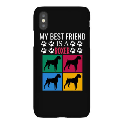 My Best Friend Is A Boxer Iphonex Case Designed By Cypryanus