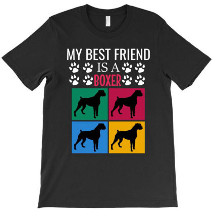 My Best Friend Is A Boxer T-shirt Designed By Cypryanus