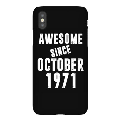 Awesome Since October 1971 Iphonex Case Designed By Rafaellopez