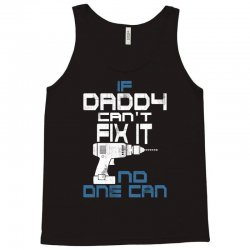 DADDY CAN FIX IT Tank Top | Artistshot