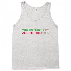 you on point tip Tank Top | Artistshot