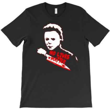 No Lives Matter T-shirt Designed By Kiva27