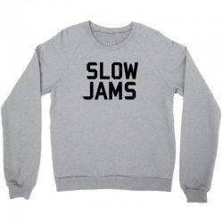 slow jams Crewneck Sweatshirt | Artistshot