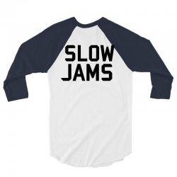 slow jams 3/4 Sleeve Shirt | Artistshot