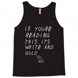 if yore reading this its white and gold Tank Top | Artistshot