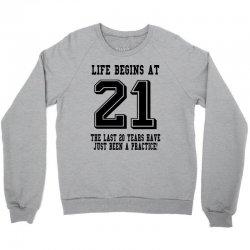 Life Begins At 21... 21st Birthday Crewneck Sweatshirt | Artistshot