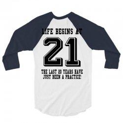 Life Begins At 21... 21st Birthday 3/4 Sleeve Shirt | Artistshot