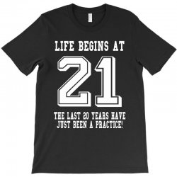 Life Begins At 21... 21st Birthday T-Shirt | Artistshot