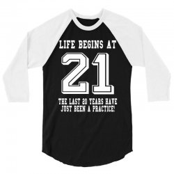 Life Begins At 21... 21st Birthday 3/4 Sleeve Shirt | Artistshot