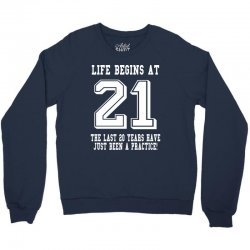 Life Begins At 21... 21st Birthday Crewneck Sweatshirt | Artistshot