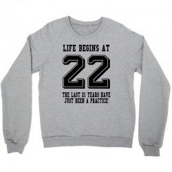 Life Begins At 22... 22nd Birthday Crewneck Sweatshirt | Artistshot
